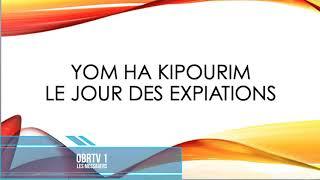 """Le jour des expiations """"Yom ha kipourim"""" - Partie 1"""