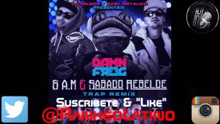 Sabado Rebelde Trap Remix - Damn Frog Ft. Daddy Yankee, Plan B