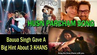 SRK Gave Big Hint ABOUT 3 KHANS In ZERO Song #HusnParcham   Kholo.pk