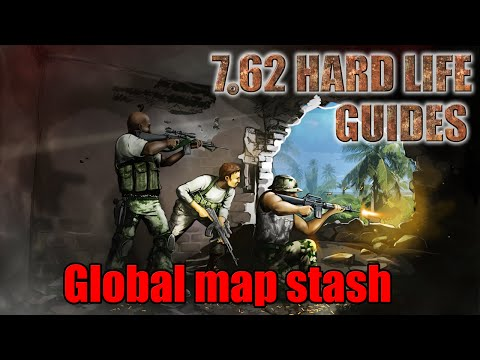 7.62 Hard Life Guides - #6 Global map stash (Схрон на глобальной карте)