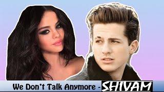 We Don't Talk Anymore - Charlie Puth - Deep House Remix [Shivam]