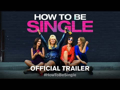 How to Be Single Movie Trailer