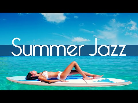 Summer Jazz  2 Hours Smooth Jazz Saxophone Instrumental Music for Relaxing and Having Fun!