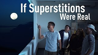 If Superstitions Were Real