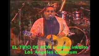 El Trio de Hoy - Los Angeles Coliseo