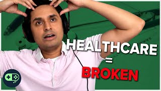 Why American Healthcare is Failing | Dr. K Explains