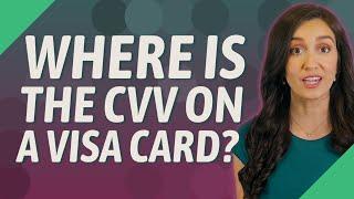 Where is the CVV on a Visa card?