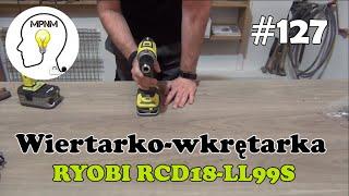 #127 - Wiertarko-wkrętarka 18V Ryobi RCD18-LL99S
