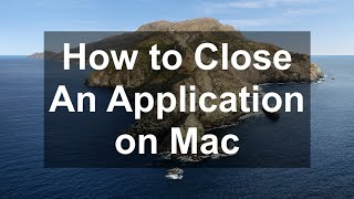 How to Quit or Close Applications on Mac