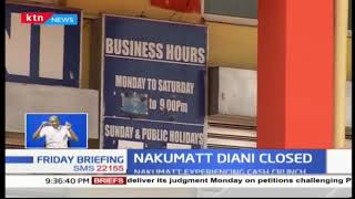 Nakumatt Diani branch closed following a mounting rent arrears