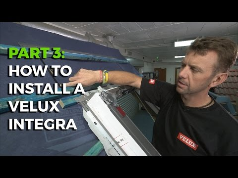 How to install a Velux Integra Electric Roof Window - Part 3