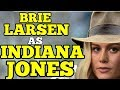 ANOTHER MOVIE DOWN? Brie Larsen AS Indiana JONES! Puritans and Media WANT IT NOW!! (rumor)