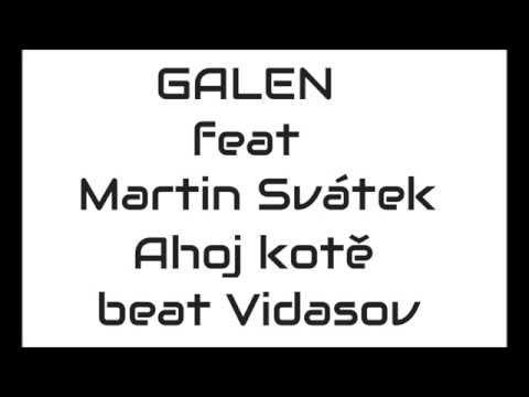 Galen - Galen feat Martin Svátek - Ahoj kotě