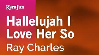 Karaoke Hallelujah I Love Her So - Ray Charles *