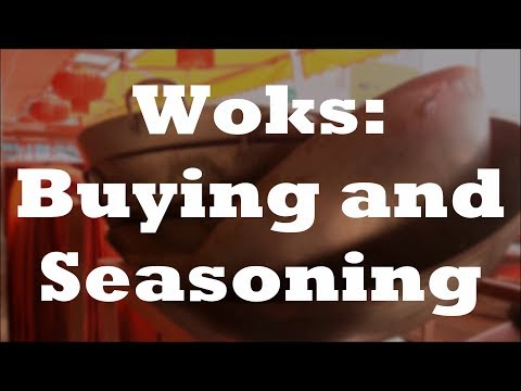 Wok Buying Seasoning and Maintenance: Tips for Choosing and Using a New Wok