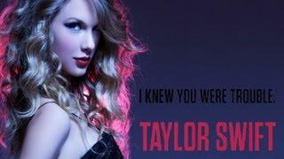 Taylor Swift - I Knew You Were Trouble - Lyrics