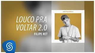 Filipe Ret   Louco Pra Voltar 2.0