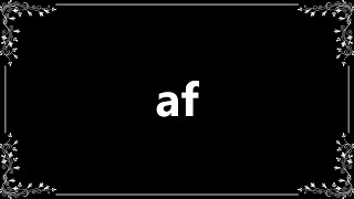 Af - Meaning and How To Pronounce
