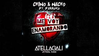 Me voy Enamorando - Chino y Nacho [AtellaGali Official Remix]