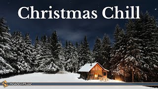 Christmas Chill - Relaxing Instrumental Christmas Music