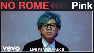 "No Rome   ""Pink"" Live Performance | Vevo"
