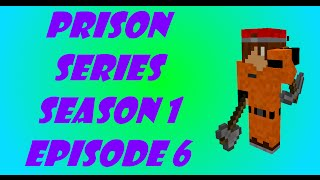 Minecraft Prison Series: Season 1 Episode 6