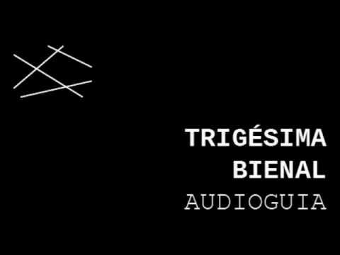#30bienal (Audioguia) 1º andar: Transição de linguagens 2/9