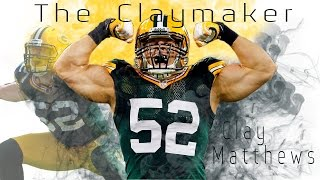 Clay Matthews | The Claymaker | Career Highlights |