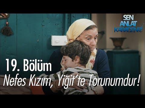 Nefes kızım, Yiğit'te torunumdur! – Sen Anlat Karadeniz 19. Bölüm