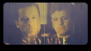 Jay & Will - Stay Alive