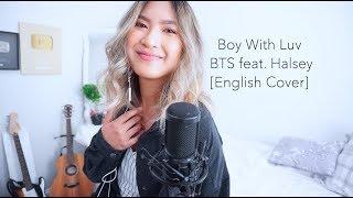 BTS (방탄소년단) '작은 것들을 위한 시 (Boy With Luv) feat. Halsey [English Cover]