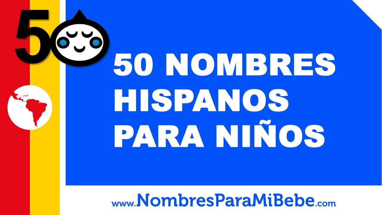 50 nombres hispanos para niños - los mejores nombres de bebé - www.nombresparamibebe.com