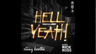 Stacy Barthe Ft. Rick Ross - Hell Yeah