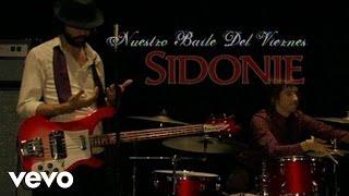 Sidonie - Nuestro Baile del Viernes