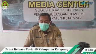 Press Release Covid -19 Kabupaten Ketapang (18 Mei 2020)