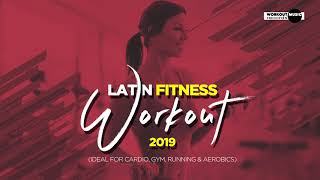 Latin Fitness Workout 2019 – 60 min. Non-Stop Music