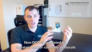 WHAT IS THE DIFFERENCE BETWEEN DOT AND NON-DOT DRUG TESTING