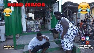 BLIND SEASON😂😂😂 - YOOYO COMEDY - EPISODE 52(Latest Ghanaian Comedy)