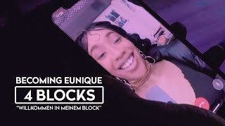 "Becoming Eunique ► 4 BLOCKS ◄ ""Willkommen In Meinem Block"""