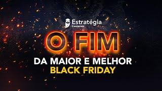 O Fim da Maior e Melhor Black Friday
