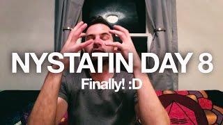 Nystatin Day 8 + Finally!