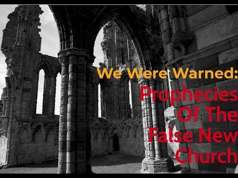 We Were Warned: The Prophecies Of The New Church