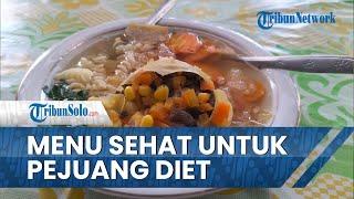 Sup Matahari Ala Wiludjeng Katering Sragen, Menu Sehat untuk Pejuang Diet