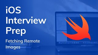 Loading Remote Images In Swift (iOS / Swift Interview Prep:)