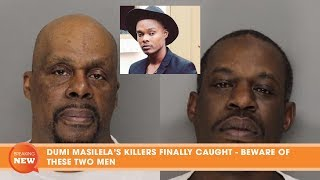 DUMI MASILELA'S KILLERS FINALLY CAUGHT - BEWARE OF THESE TWO MEN