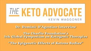 Dr. Dominic D'Agostino - Epigenetic Effects of Ketone Bodies