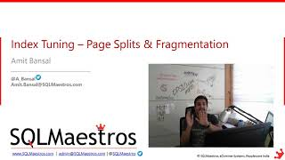 Index Tuning – Page Splits & Fragmentation by Amit Bansal