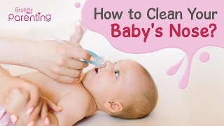 How to Clean Your Baby's Nose