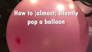 How to quietly pop a balloon