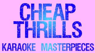 Cheap Thrills (Originally Performed by Sia) [Instrumental Karaoke] COVER